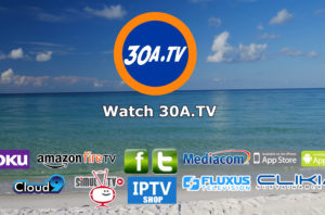 Watch 30A TV – Anywhere – Download our Free 30A TV Apps