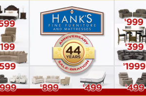 Hanks Fine Furniture 44 Year Anniversary Savings !