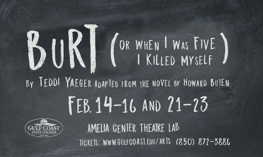 "GCSC's Visual & Performing Arts Division presents ""Burt (Or When I Was Five I killed Myself)"""