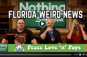Nothing Scripted Florida Weird News