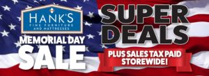 SALES TAX PAID STOREWIDE 🇺🇸 during Hank's Memorial Day Sale!