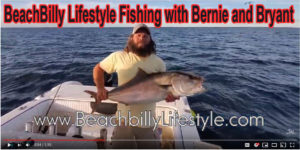BeachBilly Lifestyle on 30a TV Fishing with Bernie and Bryant