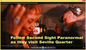 Follow Second Sight Paranormal as they visit Seville Quarter