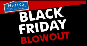 Hanks Fine Furniture Black Friday Blowout