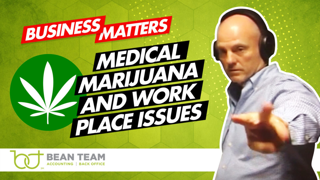 Business Matters  Medical Marijuana and Work Place Issues  Are you ready