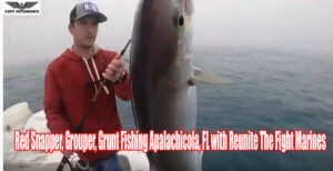 Red Snapper Grouper Grunt Fishing Apalachicola FL with Reunite The Fight Marine Veteran's