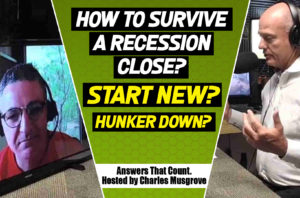 How to Survive a Recession – To Close, Start A New Business or Hunker Down