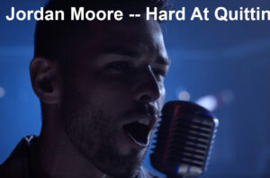 Jordan Moore New single Hard At Quittin