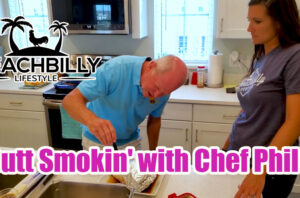 BeachBilly Lifestyle Butt Smokin with Chef Phil