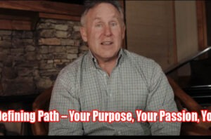 The Defining Path  Your Purpose, Your Passion, Your Life