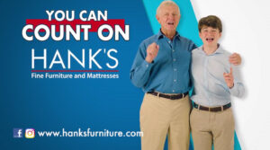You Can Count on Hank's  Fine Furniture