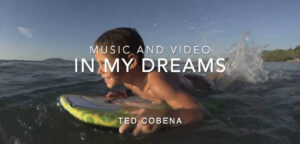 In My Dreams Music and Video by Ted Cobena
